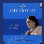 The Best Of Shubha Mudgal