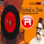 etched in time - ustad bade ghulam ali khan
