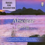 Ragas For Relaxation - Absolute Calm