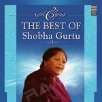 The Best Of Shobha Gurtu