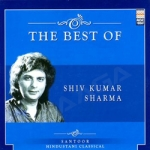 The Best Of Shiv Kumar Sharma