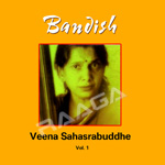 Bandish - Veena Sahasrabuddhe (Vol 1)