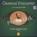 Classical Encounter - Bhimsen Joshi (Vol 2)