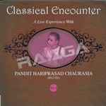 Classical Encounters - Hariprasad Chaurasia (Vol 2)