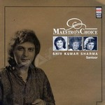 Maestro's Choice 2 - Shiv Kumar Sharma