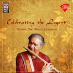 Celebrating The Legend - Hariprasad Chaurasia