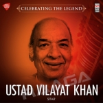 Celebrating the Legend- Ustad Vilayat Khan