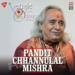 Music in the Living Room - Pt. Chhannulal Mishra