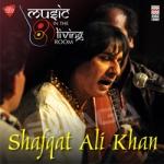 Music In The Living Room - Shafqat Ali Khan
