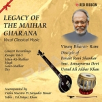 Legacy Of The Maihar Gharana - Vol 3