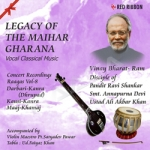 Legacy Of The Maihar Gharana - Vol 8