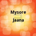 mysore jaana