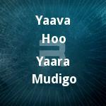 yaava hoo yaara mudigo