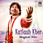 Kailash Kher Magical Hits