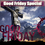 Good Friday Special