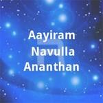 aayiram navulla ananthan