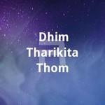 dhim tharikita thom