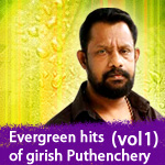 Evergreen Hits Of Girish Puthenchery - Vol 1