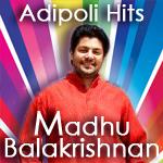 Adipoli Hits Of Madhu Balakrishnan