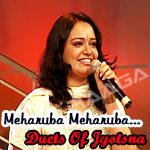 Meharuba Meharuba...Duets Of Jyotsna