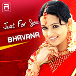 Just For You Bhavana
