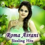 Roma Asrani Sizzling Hits