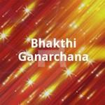 bhakthi ganarchana