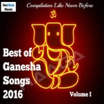 Best Of Ganesha Songs 2016 - Vol 1