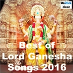 Best Of Ganesha Songs 2016 - Vol 2