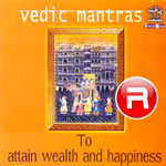 Vedic Mantras - To Attain Wealth And Happiness