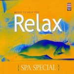Spa Special - Music To Help You Relax