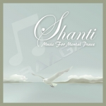Shanti - Music For Mental Peace