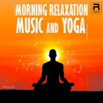 Morning Relaxation Music And Yoga