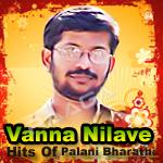 Vanna Nilave - Hits Of Palani Bharathi
