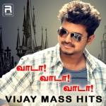 Vaada! Vaada! Vaada! - Vijay Mass Hits