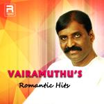 Vairamuthu's Romantic Hits