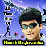 All Time Hits Of Harish Raghavendra
