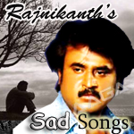 Rajnikanth's Sad Songs