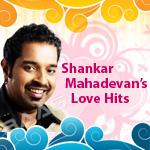 shankar mahadevan's love hits