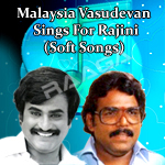 Malaysia Vasudevan Sings For Rajini (Soft Songs)