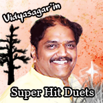 Vidyasagar'in Super Hit Duets