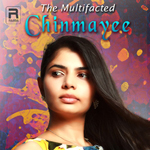 The Multifaceted Chinmayee