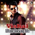 Vishal Alltime Rocking Hits