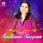 Magical Voice Of Sadhana Sargam