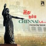 Idhu Namma ChennaiDa...