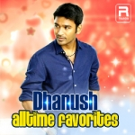 Dhanush Alltime Favorites