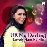 UR My Darling - Lovely Hansika Hits