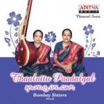 thalattu paadalgul - bombay sisters