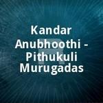 kandar anubhoothi - pithukuli murugadas