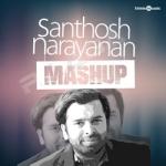 Santhosh Narayanan Mashup